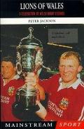 Lions of Wales: Welsh Rugby - Peter Jackson - Paperback