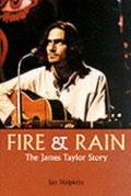 Fire and Rain The James Taylor Story