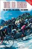 Tour de France: The History, the Legend, the Riders (Mainstream sport)