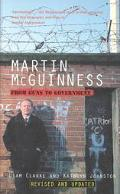 Martin McGuinness From Guns to Government