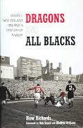 Dragons And Alll Blacks Wales V. New Zealand- 1953 And A Century Of Rivalry