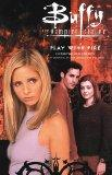 Play With Fire and other stories (Buffy the Vampire Slayer)