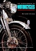 Encyclopedia of Motorcycles: The Complete Book of Motorcycles and their Riders - Roland Brow...