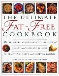 Ultimate Fat-Free Cookbook The Best-Ever Collection of No-Fat & Low-Fat Recipes for Tempting...