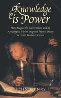 Knowledge Is Power How Magic, the Government and an Apocalyptic Vision Inspired Francis Baco...