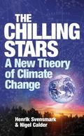 Chilling Stars A New Theory of Climate Change