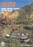 Dalyan: Kaunos, Koycegiz, Dalaman: the Blue Voyage