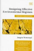 Designing Effective Environmental Regimes The Key Conditions