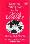 Regional Trading Blocs in the Global Economy The Eu and Asean