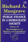Public Finance in a Democratic Society The Foundations of Taxation and Expenditure