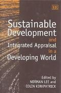 Sustainable Development and Integrated Appraisal in a Developing World