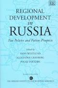 Regional Development in Russia Past Policies and Future Prospects
