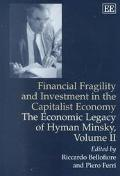 Financial Fragility and Investment in the Capitalist Economy The Economic Legacy of Hyman Mi...