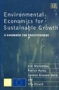 Environmental Economics for Sustainable Growth A Handbook for Practitioners