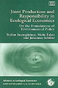 Joint Production And Responsibility in Ecological Economics On the Foundations of Environmen...
