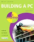 Building a PC in Easy Steps 2/E