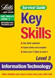 Key Skills Survival Guide: Information Technology Level 3 (Key Skills Survival Guides)