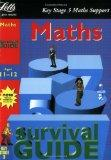 Key Stage 3 Survival Guide: Maths Age 11-12 (Key Stage 3 survival guides)