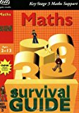 Key Stage 3 Survival Guide: Maths Age 12-13 (Key Stage 3 survival guides)
