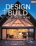 Design + Build Your Own Dream Home