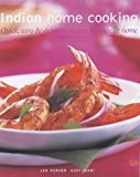 Indian Home Cooking: Quick, Easy and Delicious Recipes to Make at Home