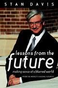 Lessons from the Future Making Sense of a Blurred World from the World's Leading Futurist