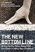 New Bottom Line Bridging the Value Gaps That Are Undermining Your Business