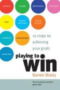 Playing to Win 10 Steps to Achieving Your Goals  The Successful Woman's Game Plan