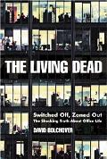Living Dead Switched Off Zoned Out the Shocking Truth About Office Life
