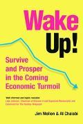 Wake Up! Survive And Prosper in the Coming Economic Turmoil