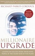 Millionaire Upgrade Lessons in Success from Those Who Travel at the Sharp End of the Plane