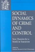 Social Dynamics of Crime and Control: New Theories for a World in Transition - Susanne Karst...