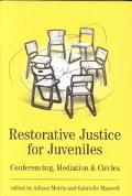 Restorative Justice for Juveniles Conferencing, Mediation and Circles
