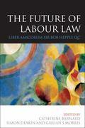 Future Of Labour Law Liber Amicorum Bob Hepple Qc