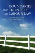 Boundaries And Frontiers of Labour Law Goals And Means in the Regulation of Work