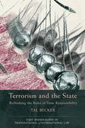 Terrorism and the State Rethinking the Rules of State Responsibility