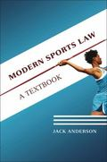Modern Sports Law: A Textbook for Students