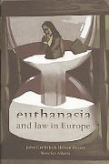 Euthanasia and the Law in Europe With Special Reference to the Netherlands and Belgium