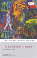 The Constitution of France (Constitutional Systems of the World)