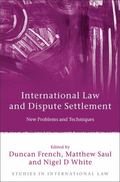 International Law and Dispute Settlement: New Problems and Techniques (Studies in Internatio...