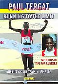 Paul Tergat Running to the Limit; His Life and His Training Secrets With Many Tips For Runners