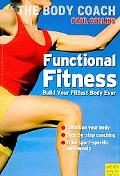 Functional Fitness: Build Your Fittest Body Ever