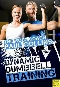 Body Coach Paul Collins : Dumbbell Training