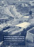 Excavations by Kathleen M. Kenyon in Jerusalem 1961-1967, Volume III: The Settlement in the ...