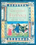 Calendar Of Festivals Celebrations From Around The World