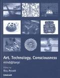 Art, Technology, Conciousness Mind Largee