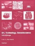 Art, Technology, Consciousness Mind Large