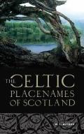 History Of The Celtic Place-Names Of Scotland