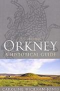 Orkney: A Historical Guide
