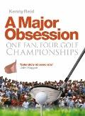 Major Obsession : One Fan, Four Golf Championships